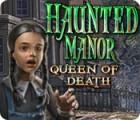 Haunted Manor: Queen of Death gra