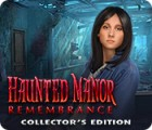 Haunted Manor: Remembrance Collector's Edition gra