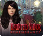 Haunted Manor: Remembrance gra