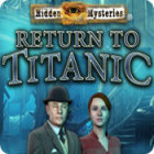 Hidden Mysteries: Return to Titanic gra