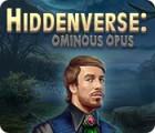 Hiddenverse: Ominous Opus gra