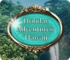 Holiday Adventures: Hawaii gra