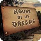House of My Dreams gra
