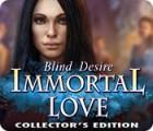 Immortal Love: Blind Desire Collector's Edition gra