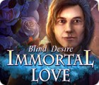 Immortal Love: Blind Desire gra