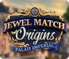 Jewel Match Origins: Palais Imperial gra