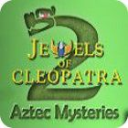 Jewels of Cleopatra 2: Aztec Mysteries gra