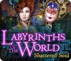 Labyrinths of the World: Shattered Soul gra