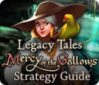 Legacy Tales: Mercy of the Gallows Strategy Guide gra