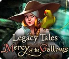 Legacy Tales: Mercy of the Gallows gra