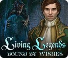 Living Legends: Bound by Wishes gra