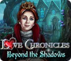 Love Chronicles: Beyond the Shadows gra