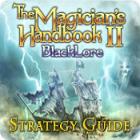 The Magician's Handbook II: BlackLore Strategy Guide gra