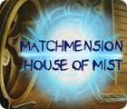 Matchmension: House of Mist gra