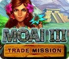 Moai 3: Misja handlowa gra