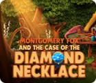 Montgomery Fox and the Case Of The Diamond Necklace gra