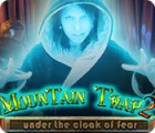 Mountain Trap 2: Under the Cloak of Fear gra