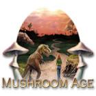 Mushroom Age gra