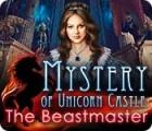 Mystery of Unicorn Castle: The Beastmaster gra