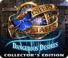 Mystery Tales: Dangerous Desires Collector's Edition gra
