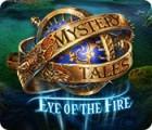 Mystery Tales: Eye of the Fire gra