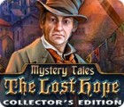 Mystery Tales: The Lost Hope Collector's Edition gra