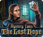 Mystery Tales: The Lost Hope gra