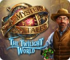 Mystery Tales: The Twilight World gra