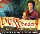 Mythic Wonders: Child of Prophecy Collector's Edition gra