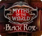 Myths of the World: Black Rose gra