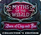 Myths of the World: Born of Clay and Fire Collector's Edition gra