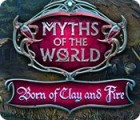 Myths of the World: Born of Clay and Fire gra