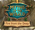 Myths of the World: Fire from the Deep gra
