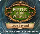 Myths of the World: Love Beyond Collector's Edition gra