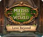 Myths of the World: Love Beyond gra