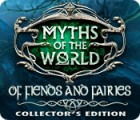 Myths of the World: Of Fiends and Fairies Collector's Edition gra