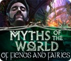 Myths of the World: Of Fiends and Fairies gra