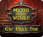Myths of the World: The Black Sun gra