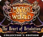 Myths of the World: The Heart of Desolation Collector's Edition gra