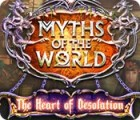 Myths of the World: The Heart of Desolation gra