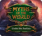 Myths of the World: Under the Surface gra