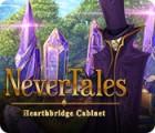 Nevertales: Hearthbridge Cabinet gra