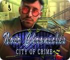 Noir Chronicles: City of Crime gra