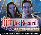 Off The Record: Liberty Stone Collector's Edition gra