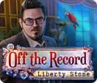 Off The Record: Liberty Stone gra
