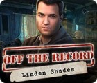 Off the Record: Linden Shades gra