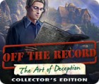 Off The Record: The Art of Deception Collector's Edition gra