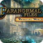 Paranormal Files - Parallel World gra