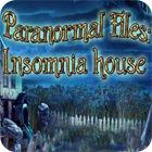 Paranormal Files - Insomnia House gra