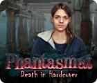 Phantasmat: Death in Hardcover gra